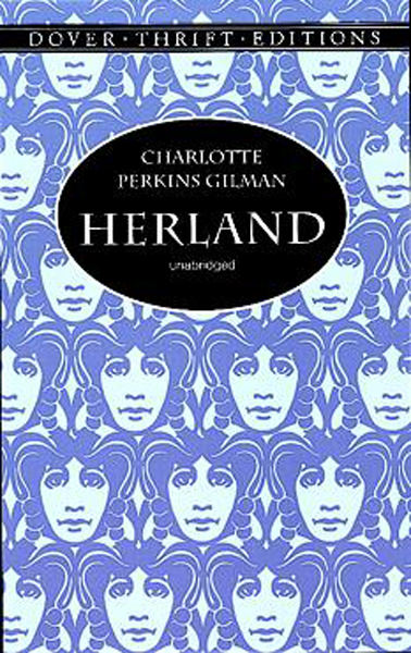 the use of masculine and feminine traits in the story herland by charlotte perkins gilman